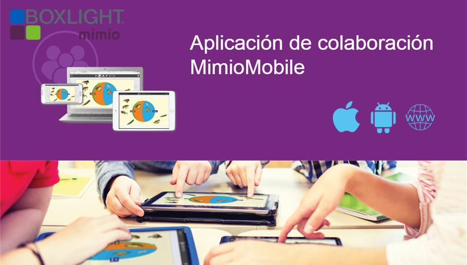Boxlight Mimio: Saque el máximo provecho a los dispositivos móviles con MimioMobile