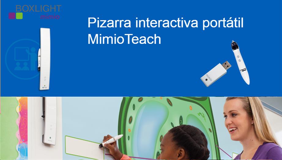Boxlight Mimio: ¿Y si no tuviera que comprar una pizarra interactiva para tener una pizarra interactiva?